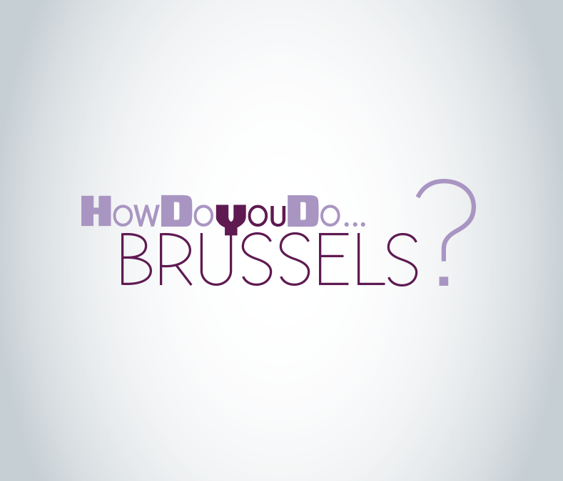 HOW DO YOU DO BRUSSELS